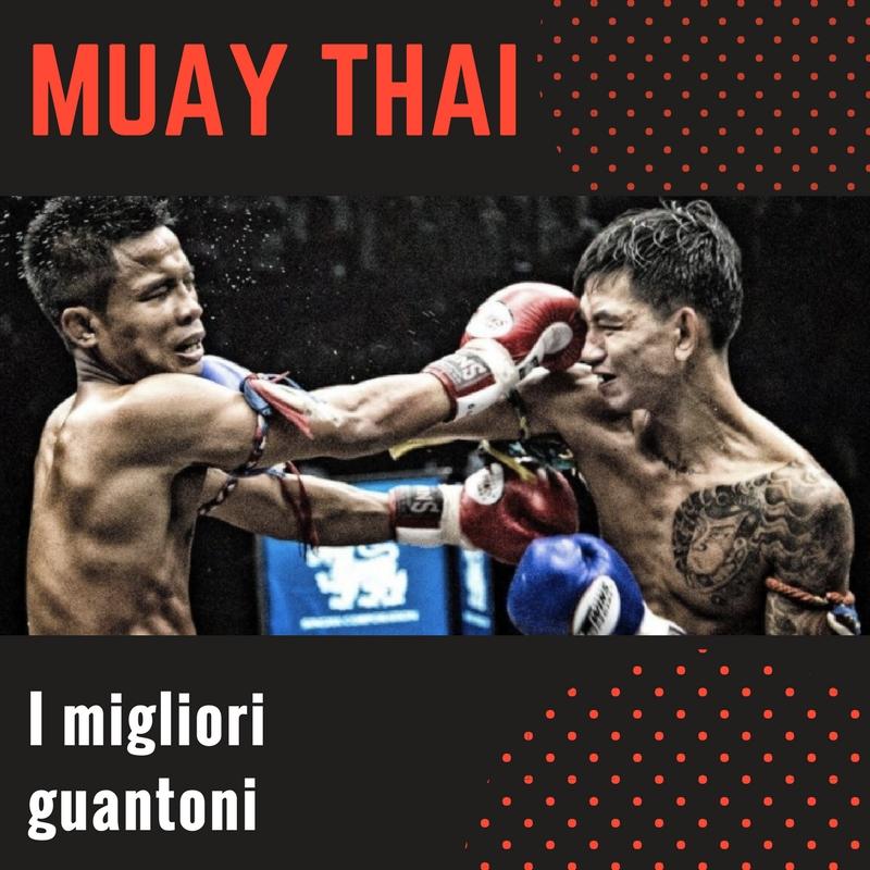I Migliori Guantoni da Muay Thai del 2019